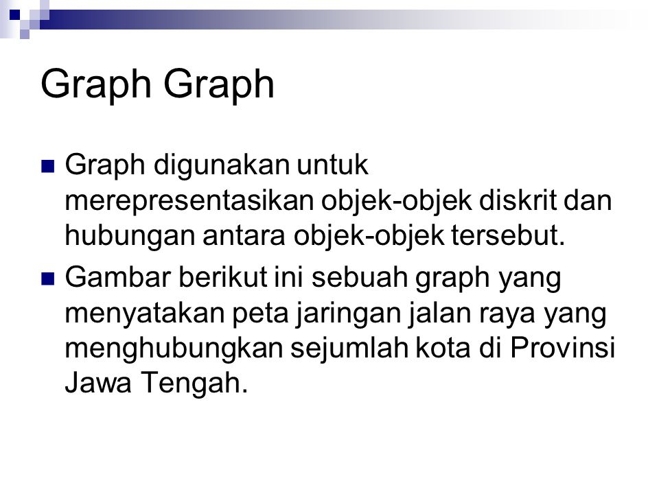 Matriks Ketetanggaan Graph Berbobot Graph Tanda bila tdk ada sisi dari simpul I ke j Matriks Ketetanggaan a b c d e