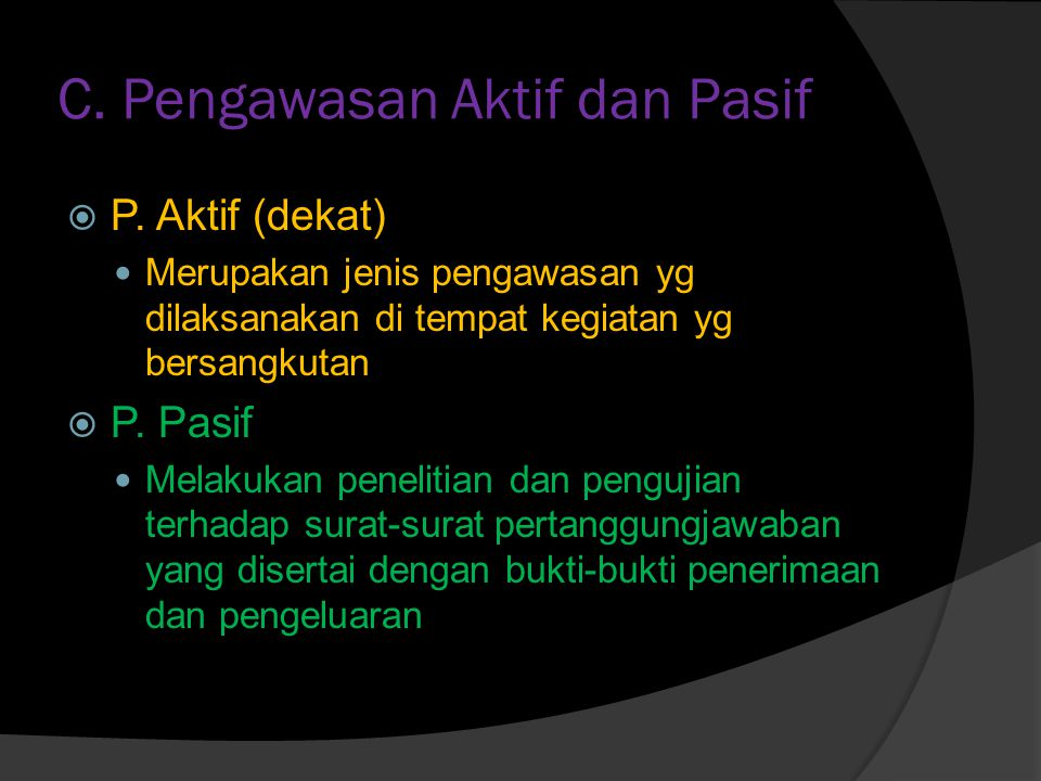 C.Pengawasan Aktif dan Pasif  P.