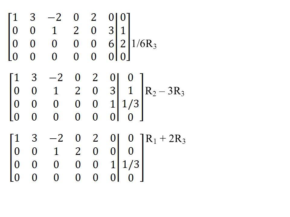 1/6R 3 R 2 – 3R 3 R 1 + 2R 3