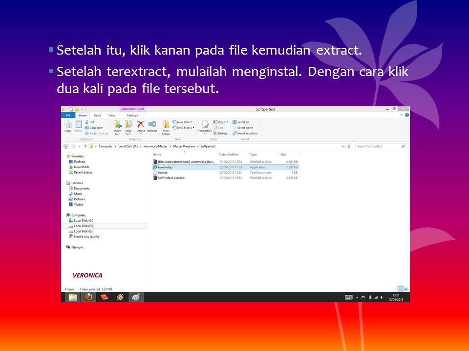  Setelah itu, klik kanan pada file kemudian extract.  Setelah terextract, mulailah menginstal. Dengan cara klik dua kali pada file tersebut.