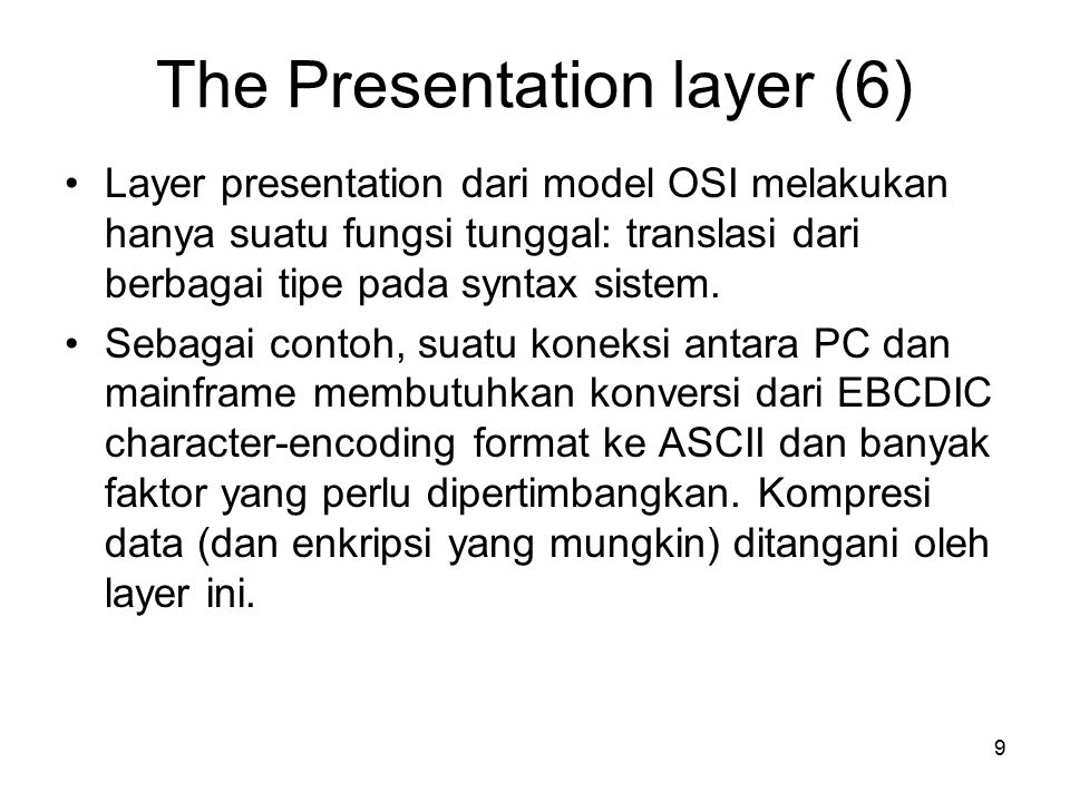 10 Layer Application (7) Layer ini adalah yang paling 'cerdas', gateway berada pada layer ini.