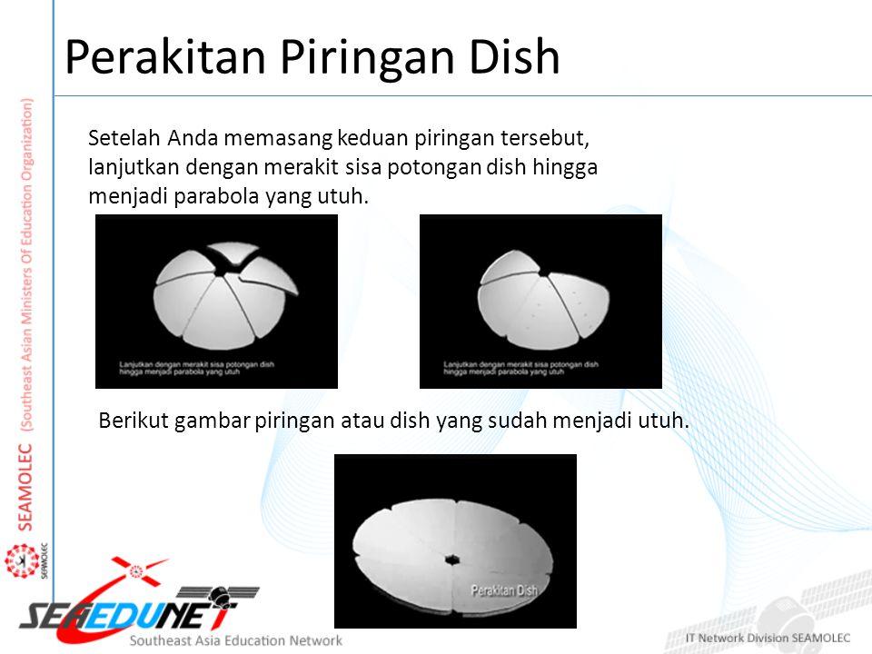 Perakitan Piringan Dish Setelah Anda memasang keduan piringan tersebut, lanjutkan dengan merakit sisa potongan dish hingga menjadi parabola yang utuh.