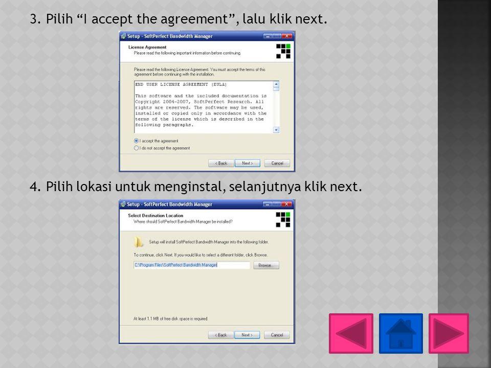 "3. Pilih ""I accept the agreement"", lalu klik next. 4. Pilih lokasi untuk menginstal, selanjutnya klik next."