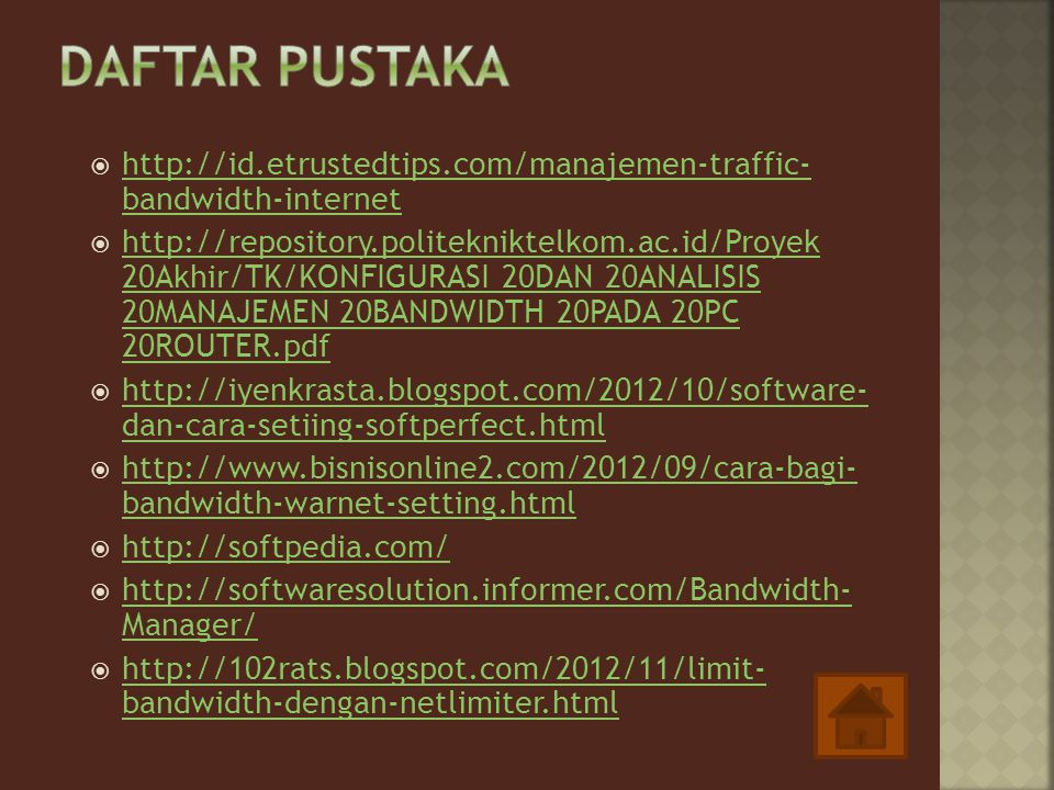  http://id.etrustedtips.com/manajemen-traffic- bandwidth-internet http://id.etrustedtips.com/manajemen-traffic- bandwidth-internet  http://repositor