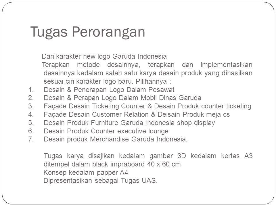 Tugas Perorangan Dari karakter new logo Garuda Indonesia Terapkan metode desainnya, terapkan dan implementasikan desainnya kedalam salah satu karya desain produk yang dihasilkan sesuai ciri karakter logo baru.