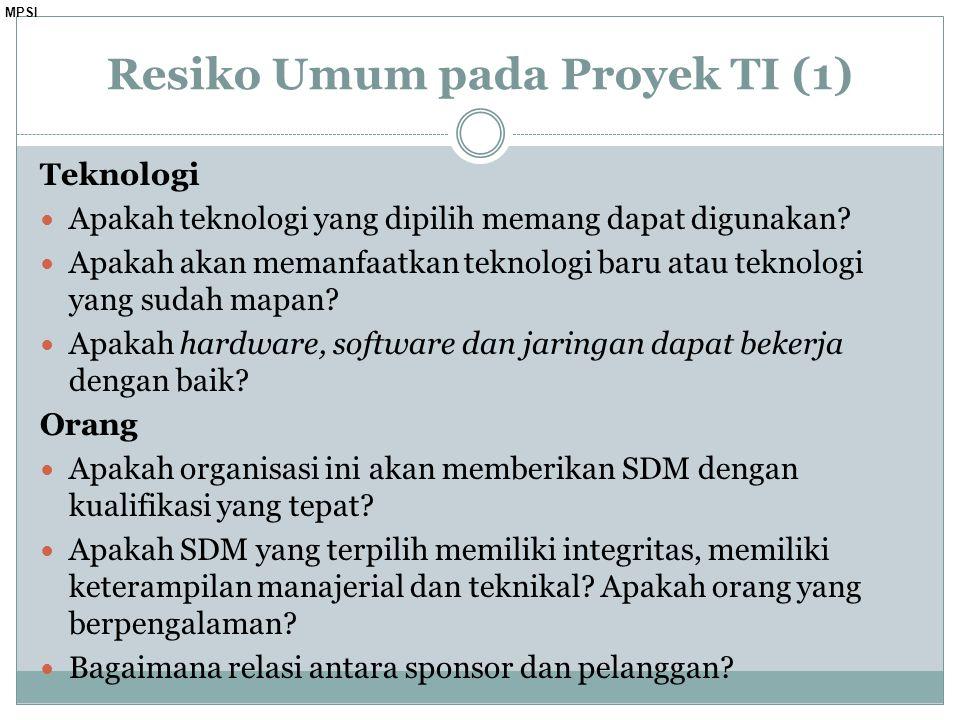 MPSI Teknologi Apakah teknologi yang dipilih memang dapat digunakan.