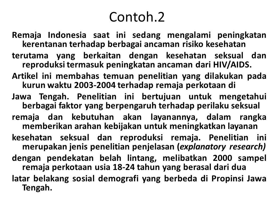 Contoh.2 Remaja Indonesia saat ini sedang mengalami peningkatan kerentanan terhadap berbagai ancaman risiko kesehatan terutama yang berkaitan dengan k