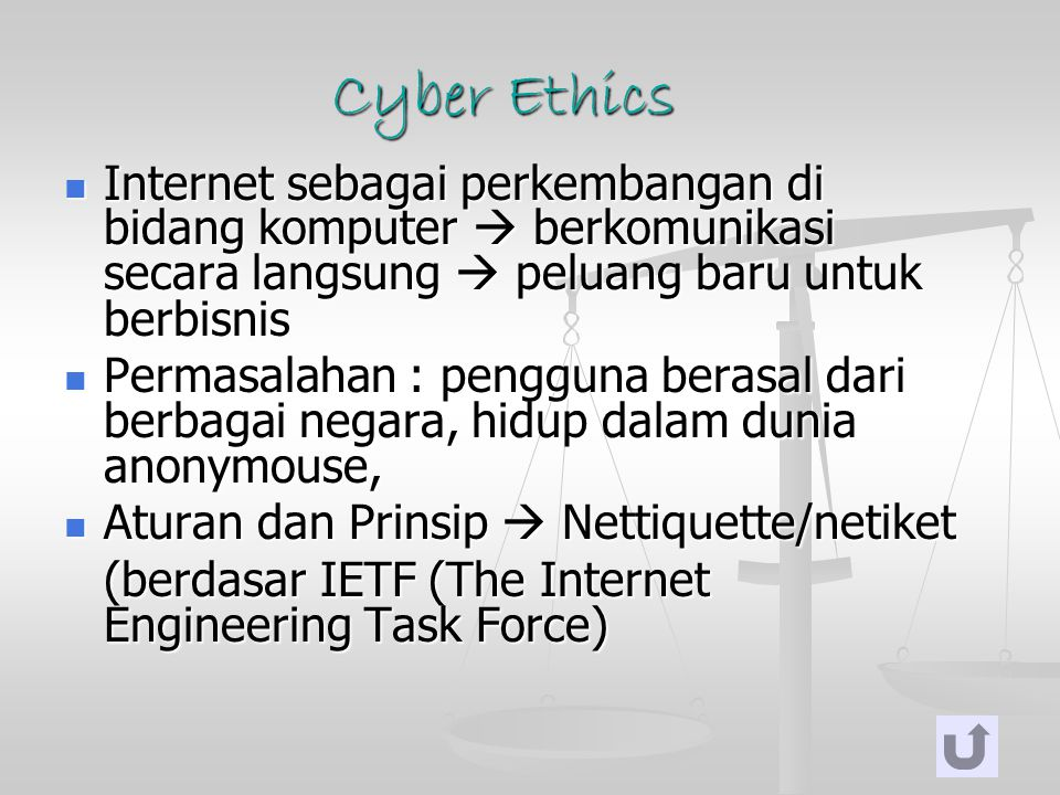 Cyber Ethics Internet sebagai perkembangan di bidang komputer  berkomunikasi secara langsung  peluang baru untuk berbisnis Internet sebagai perkemba
