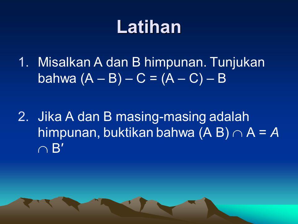 Latihan 1.Misalkan A dan B himpunan.