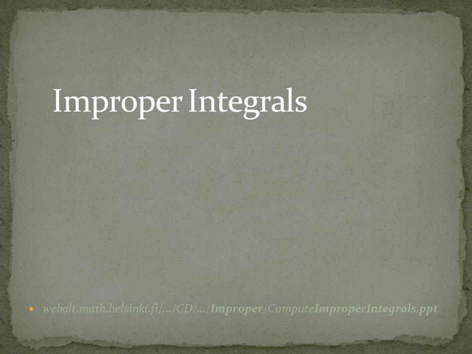 webalt.math.helsinki.fi/.../CD/.../Improper/ComputeImproperIntegrals.ppt