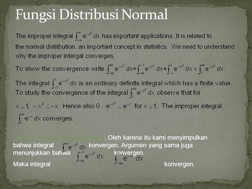 Ini telah ditunjukkan sebelumnya. Oleh karena itu kami menyimpulkan bahwa integralkonvergen. Argumen yang sama juga menunjukkan bahwakonvergen. Maka i