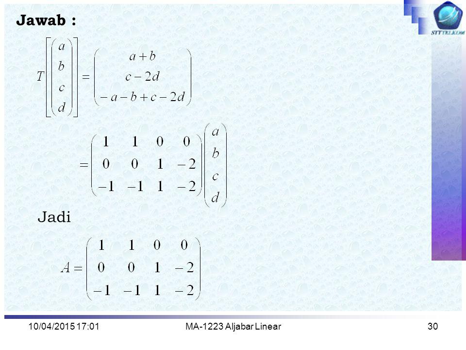 10/04/2015 17:03MA-1223 Aljabar Linear31 Basis Ker(T) dan Nulitasnya.