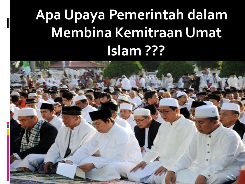 Apa Upaya Pemerintah dalam Membina Kemitraan Umat Islam ???
