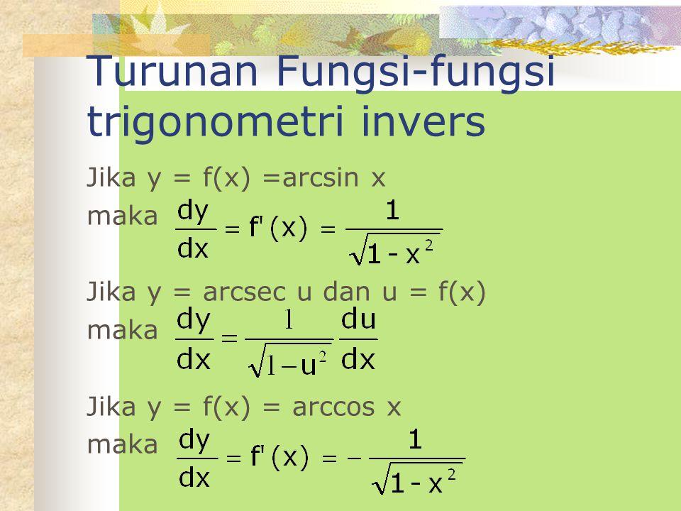 Jika y = sec u maka Jika y = f(x) = csc x maka Jika y = csc u maka