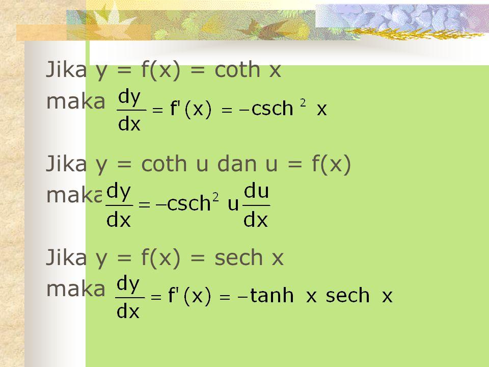 Jika y = cosh u dan u = f(x) maka Jika y = f(x) = tanh x maka Jika y = tanh u dan u = f(x) maka