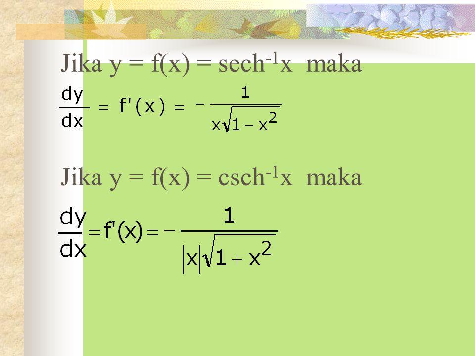 Jika y = f(x) = tanh -1 x maka Jika y = f(x) = coth -1 x maka