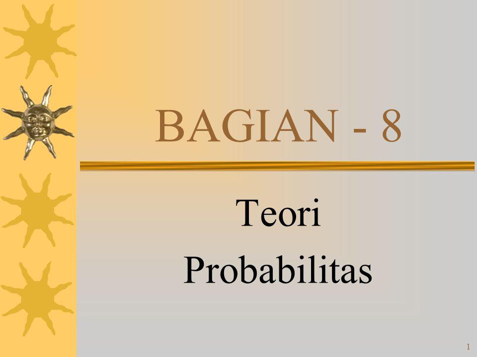 1 BAGIAN - 8 Teori Probabilitas