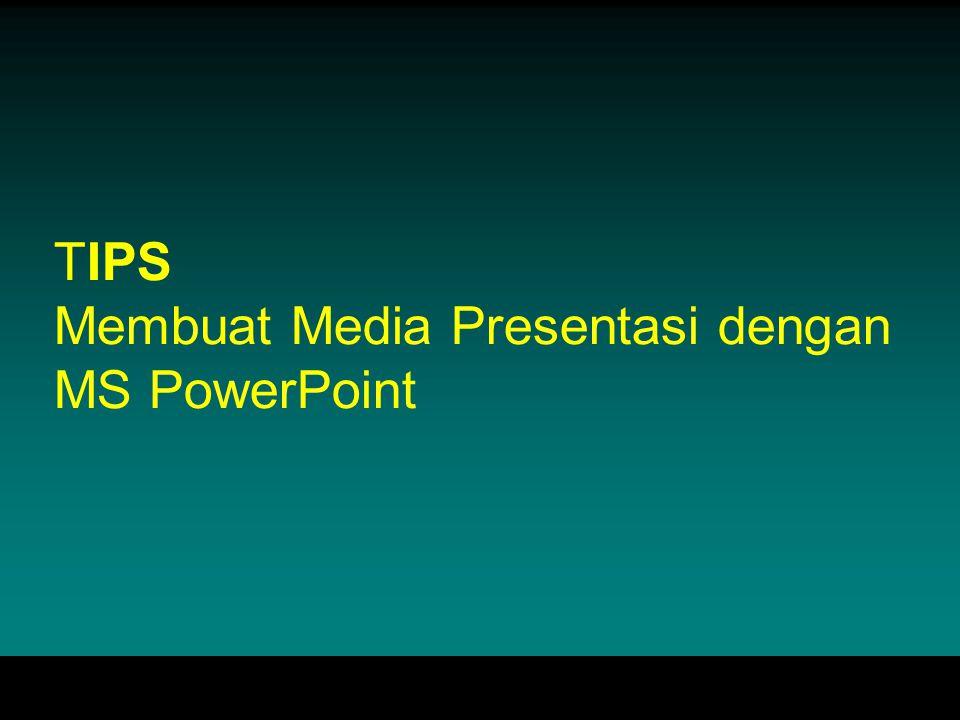 TIPS Membuat Media Presentasi dengan MS PowerPoint