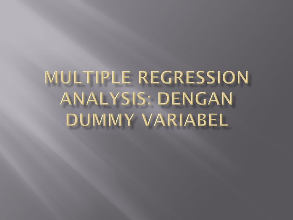  Regresi Sederhana  Regresi Berganda/Multiple regression  Regresi Moderating  Regresi Intervening  Regresi dengan Dummy Variabel  Regresi Diskriminan (Analisis Diskriminan)  Regresi Logistik