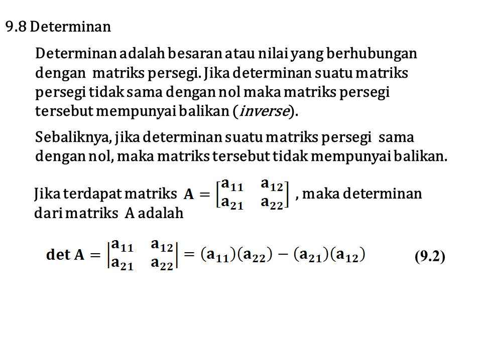 4.2 Metode Operasi Baris Elementer Untuk menentukan balikan (invers) dari matriks A yang dapat dibalik dengan menggunakan metode Operasi Baris Elementer, kita harus melakukan sejumlah operasi baris elementer untuk mereduksi A menjadi matriks identitas dan melakukan opersi yang sama terhadap I n untuk memperoleh A -1.