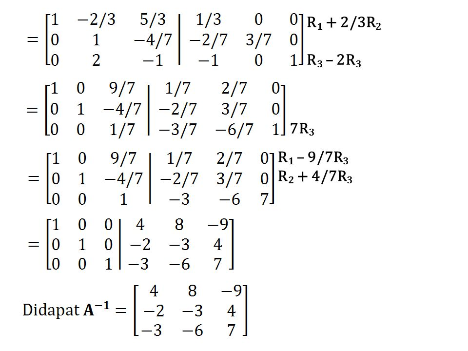 R 1 + 2/3R 2 R 3 – 2R 3 7R 3 R 1 – 9/7R 3 R 2 + 4/7R 3