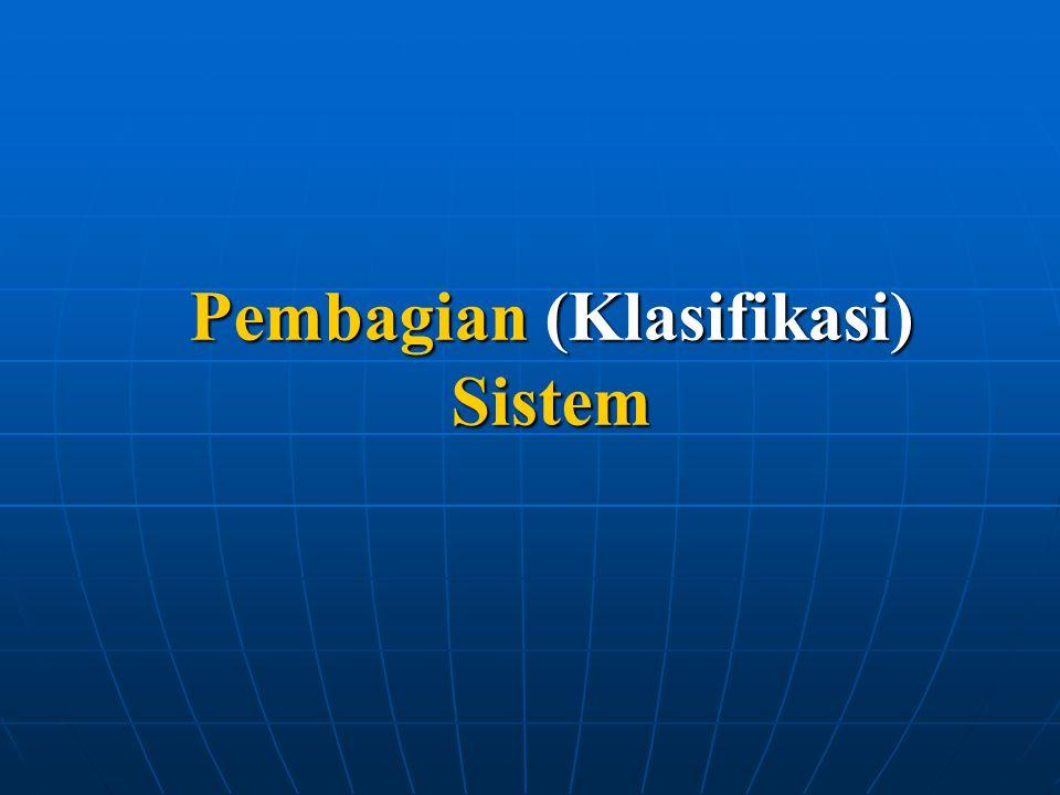 Berdasarkan Lingkungan, sistem terdiri dari : Sistem terbuka, yaitu bila aktifitas didalam sistem tersebut dipengaruhi oleh lingkungannya.