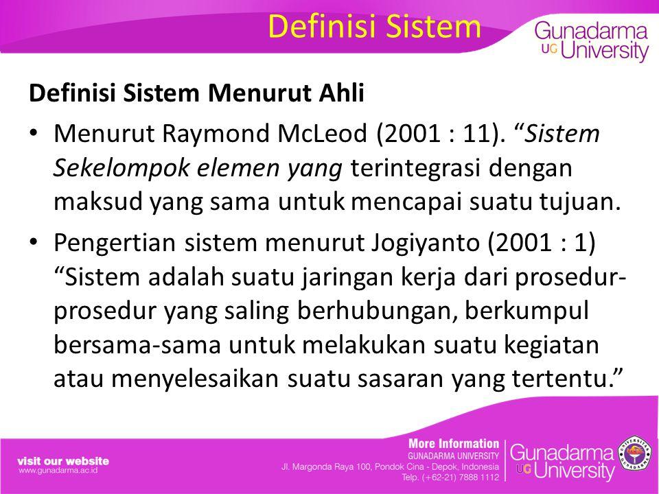 """Definisi Sistem Definisi Sistem Menurut Ahli Menurut Raymond McLeod (2001 : 11). """"Sistem Sekelompok elemen yang terintegrasi dengan maksud yang sama u"""