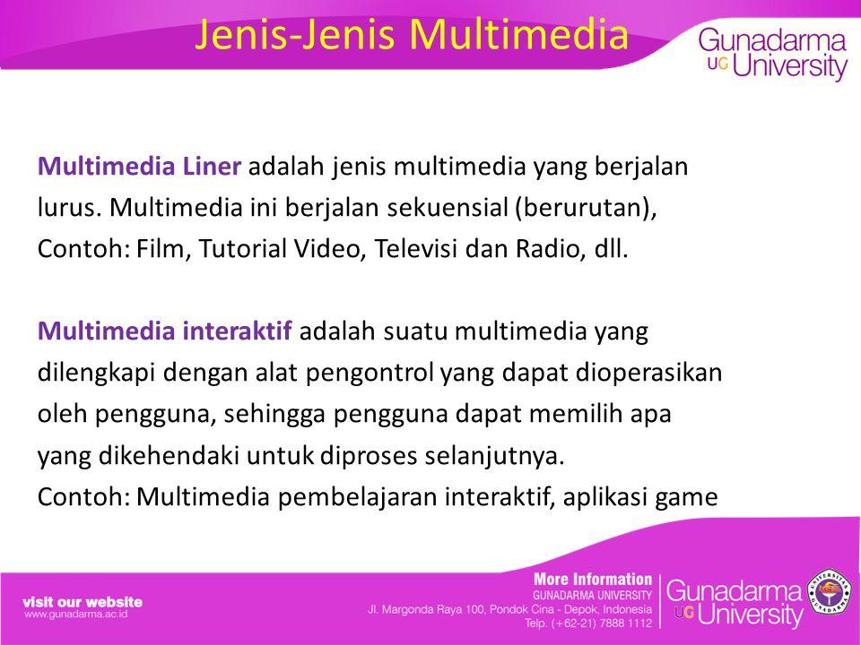 Jenis-Jenis Multimedia Multimedia Liner adalah jenis multimedia yang berjalan lurus. Multimedia ini berjalan sekuensial (berurutan), Contoh: Film, Tut