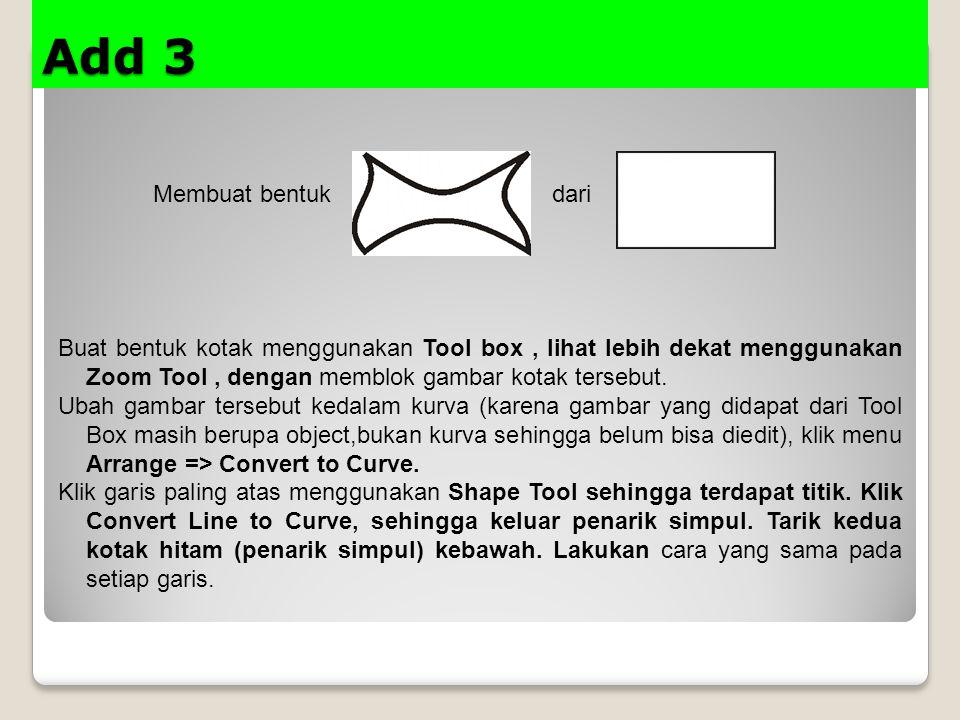 Add 3 Membuat bentuk dari Buat bentuk kotak menggunakan Tool box, lihat lebih dekat menggunakan Zoom Tool, dengan memblok gambar kotak tersebut. Ubah