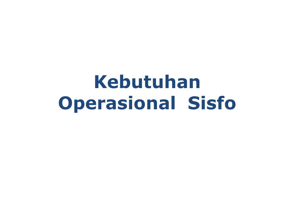 Kebutuhan Operasional Sisfo