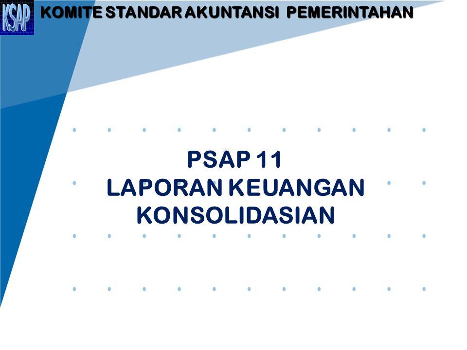 RUANG LINGKUP Laporan keuangan untuk tujuan umum dari unit pemerintahan yang ditetapkan sebagai entitas pelaporan disajikan secara terkonsolidasi menurut Pernyataan Standar ini agar mencerminkan satu kesatuan entitas.