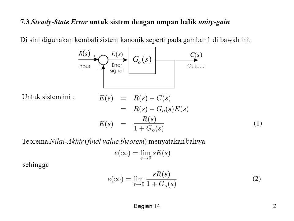 Bagian 142 7.3 Steady-State Error untuk sistem dengan umpan balik unity-gain Di sini digunakan kembali sistem kanonik seperti pada gambar 1 di bawah i