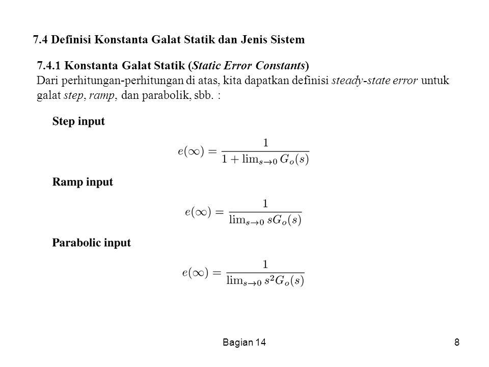 Bagian 148 7.4 Definisi Konstanta Galat Statik dan Jenis Sistem 7.4.1 Konstanta Galat Statik (Static Error Constants) Dari perhitungan-perhitungan di