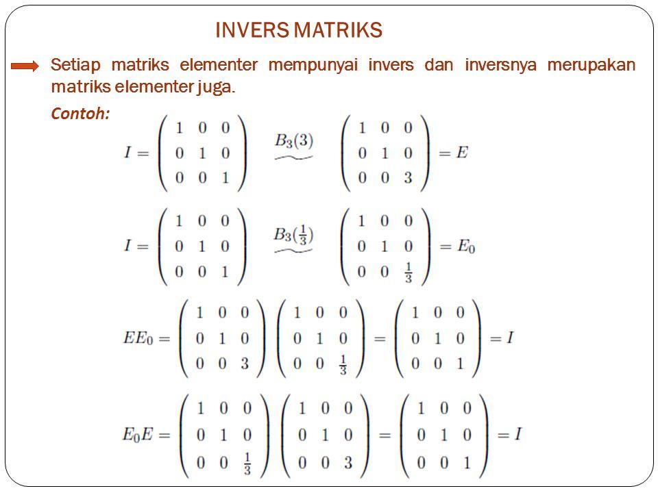 Invers matriks diagonal taksingular… Contoh: INVERS MATRIKS