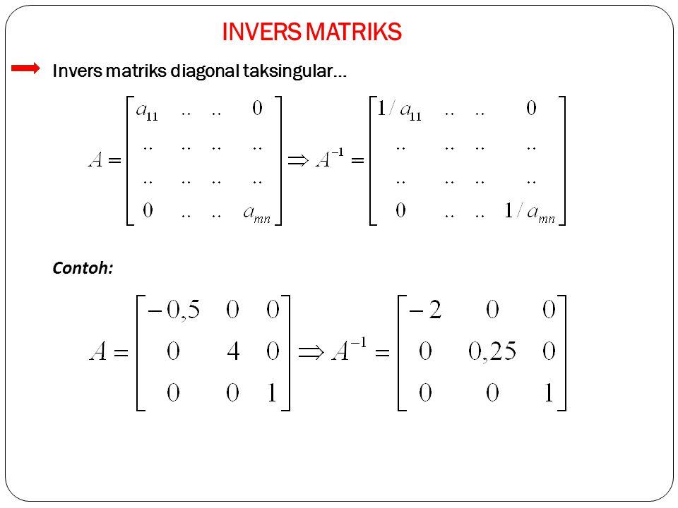 INVERS MATRIKS – METODE ELIMINASI GAUSS JORDAN Contoh: Dengan melakukan serangaian Operasi Baris Elementer (OBE), dapat diperoleh invers matriks A dengan persamaan sebagai berikut:
