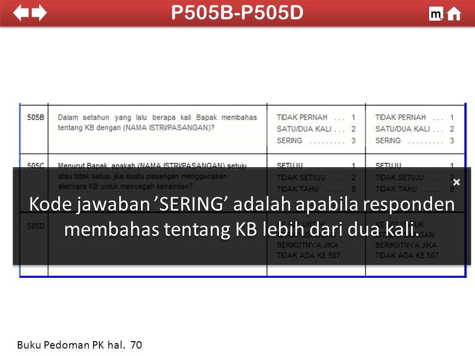 Kode jawaban 'SERING' adalah apabila responden membahas tentang KB lebih dari dua kali.
