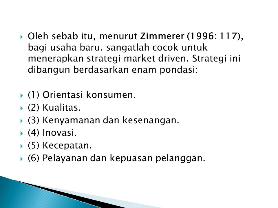  Oleh sebab itu, menurut Zimmerer (1996: 117), bagi usaha baru.