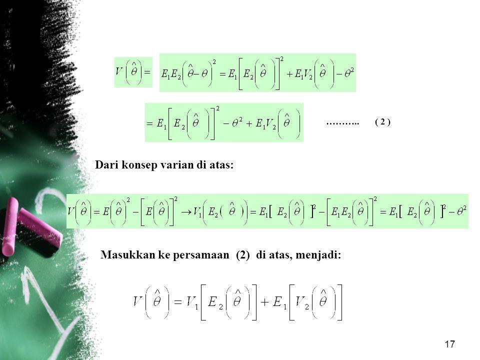 17 Dari konsep varian di atas: Masukkan ke persamaan (2) di atas, menjadi: ……….. ( 2 )