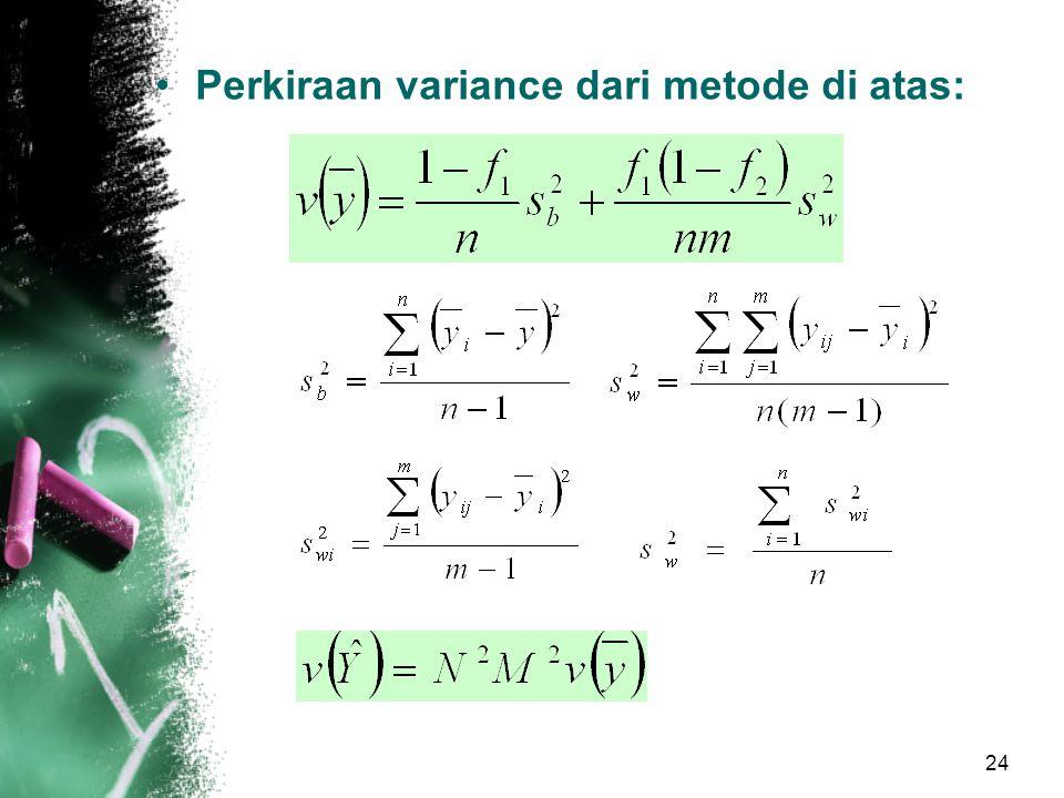 24 Perkiraan variance dari metode di atas: