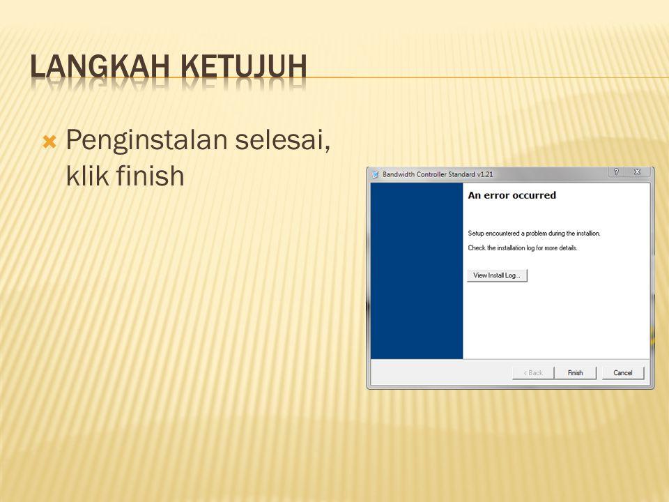  Penginstalan selesai, klik finish