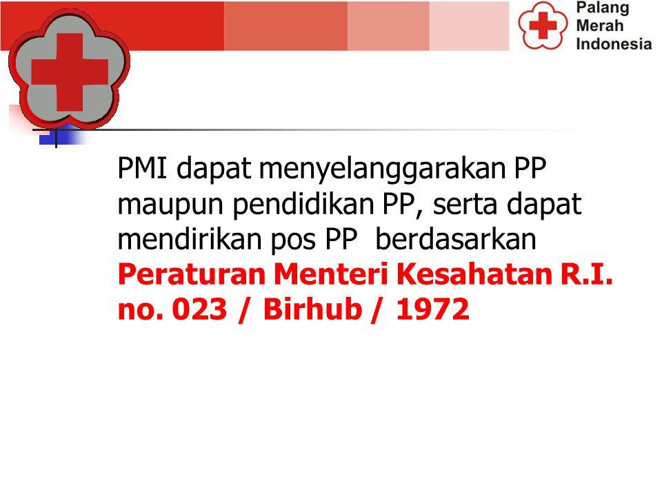 PMI dapat menyelanggarakan PP maupun pendidikan PP, serta dapat mendirikan pos PP berdasarkan Peraturan Menteri Kesahatan R.I. no. 023 / Birhub / 1972