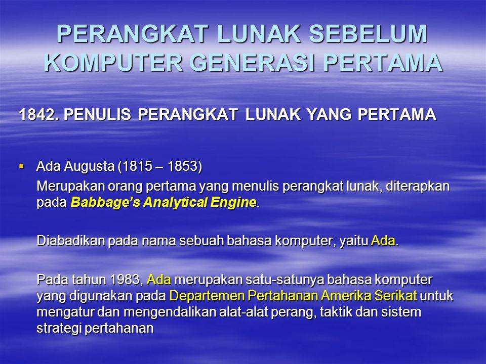 PERANGKAT LUNAK SEBELUM KOMPUTER GENERASI PERTAMA 1842.