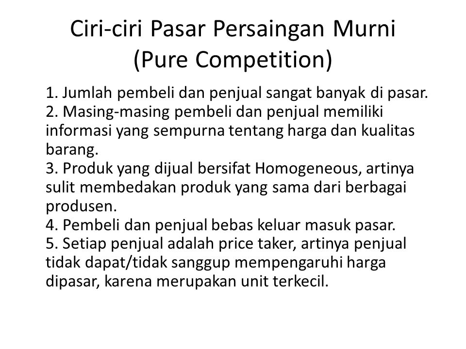 Ciri-ciri Pasar Persaingan Murni (Pure Competition) 1.