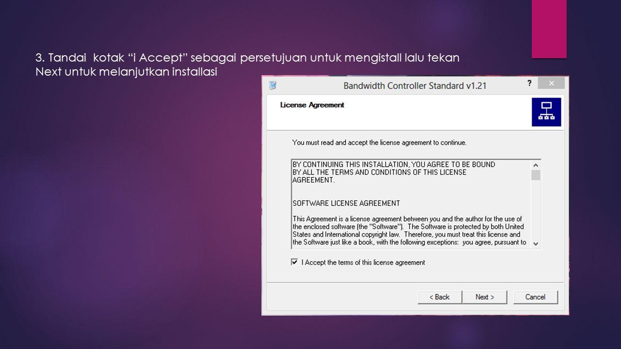 "3. Tandai kotak ""i Accept"" sebagai persetujuan untuk mengistall lalu tekan Next untuk melanjutkan installasi"