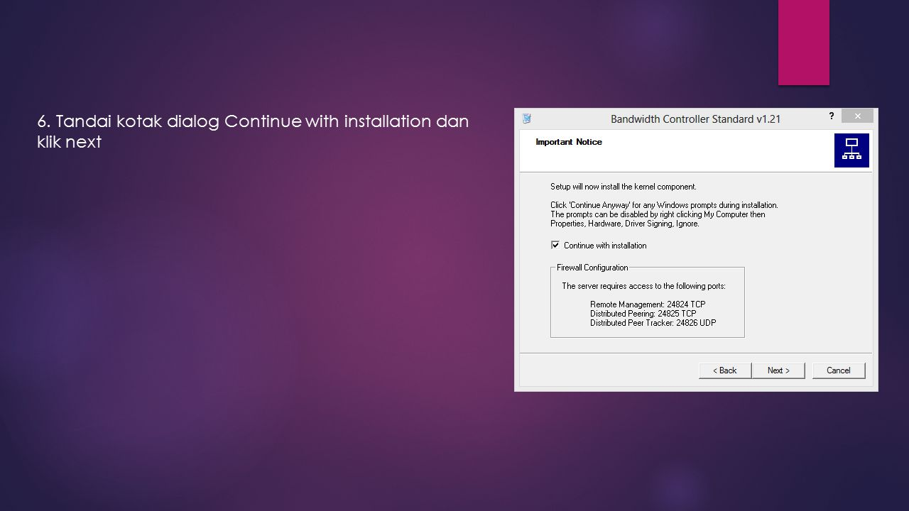6. Tandai kotak dialog Continue with installation dan klik next