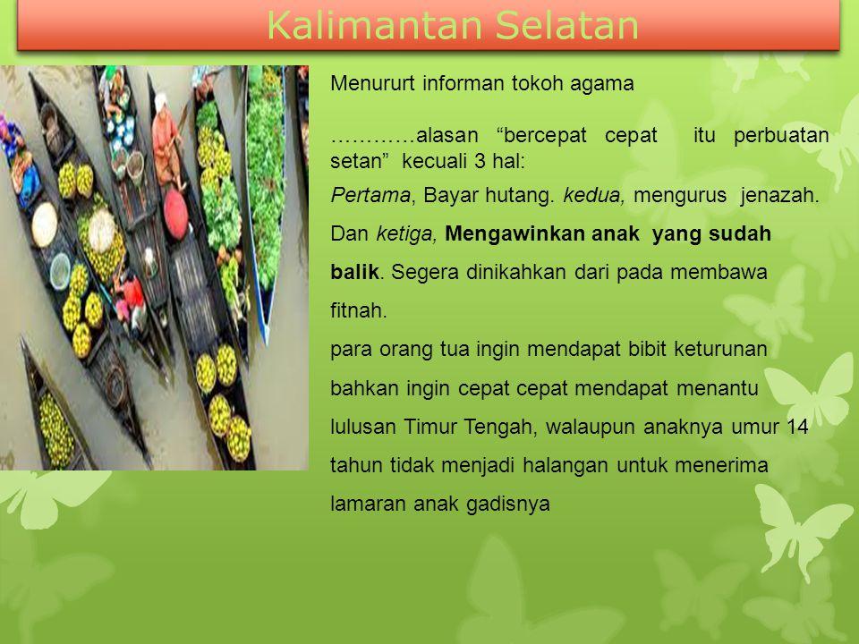 """Kalimantan Selatan Menururt informan tokoh agama …………alasan """"bercepat cepat itu perbuatan setan"""" kecuali 3 hal: Pertama, Bayar hutang. kedua, mengurus"""