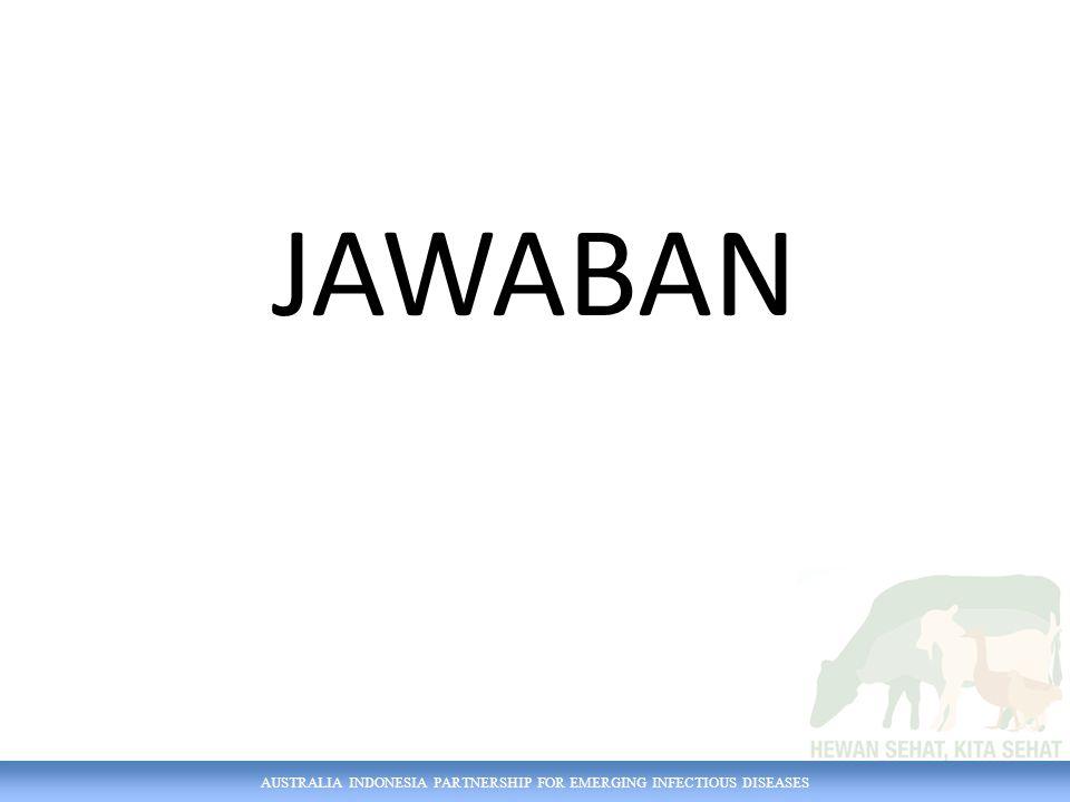 AUSTRALIA INDONESIA PARTNERSHIP FOR EMERGING INFECTIOUS DISEASES JAWABAN