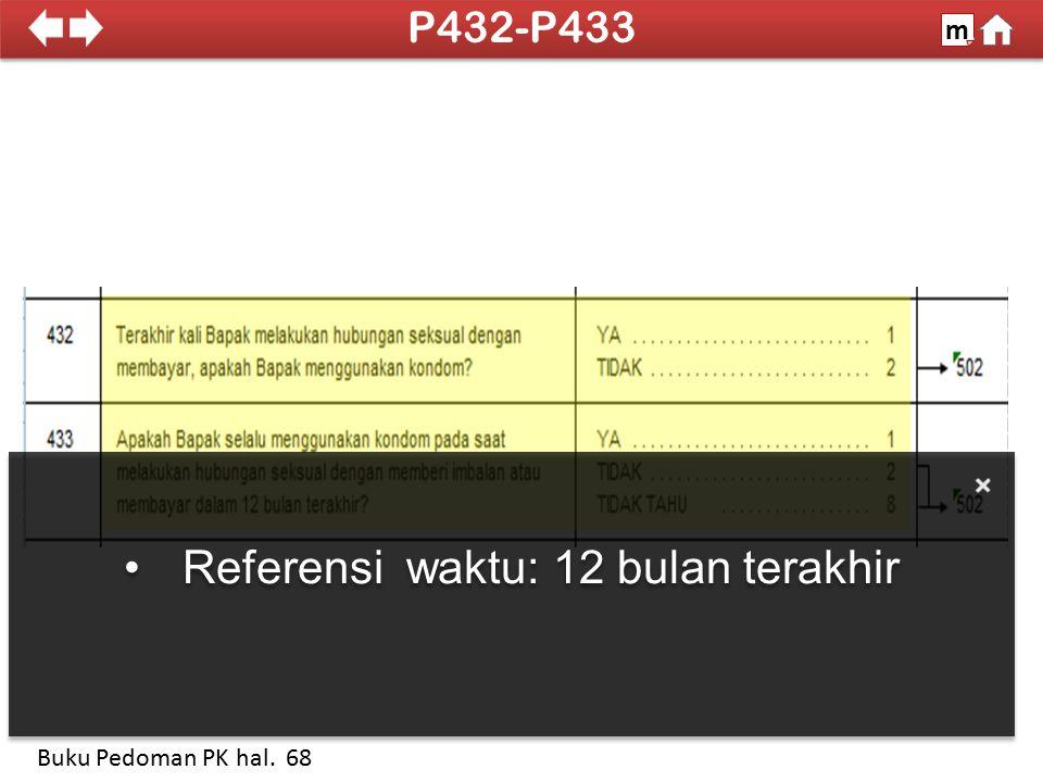 Referensi waktu: 12 bulan terakhir 100% P432-P433 m Buku Pedoman PK hal. 68
