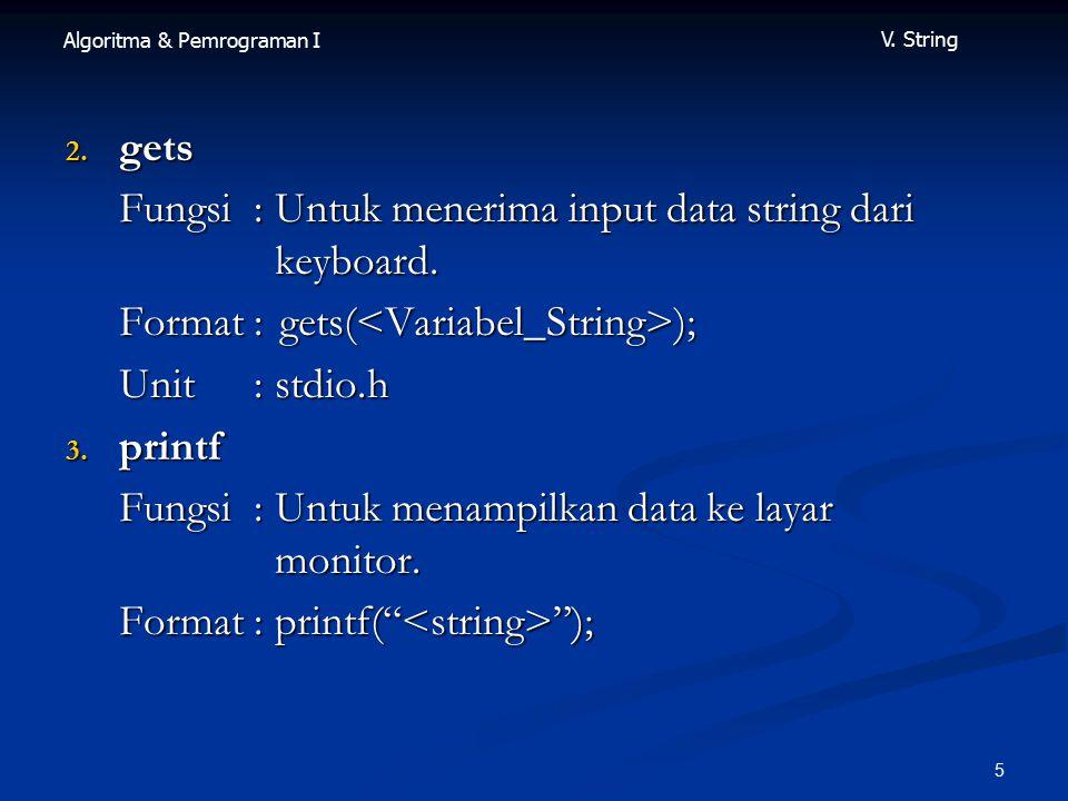 Algoritma & Pemrograman I V.String 5 2.