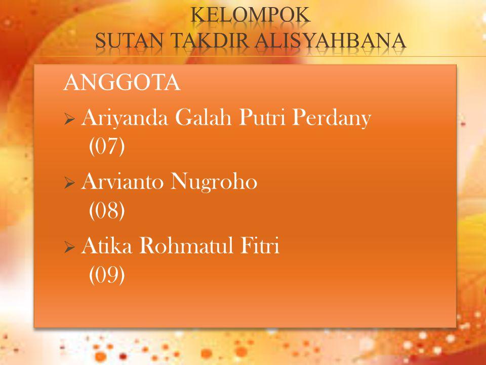 ANGGOTA  Ariyanda Galah Putri Perdany (07)  Arvianto Nugroho (08)  Atika Rohmatul Fitri (09) ANGGOTA  Ariyanda Galah Putri Perdany (07)  Arvianto